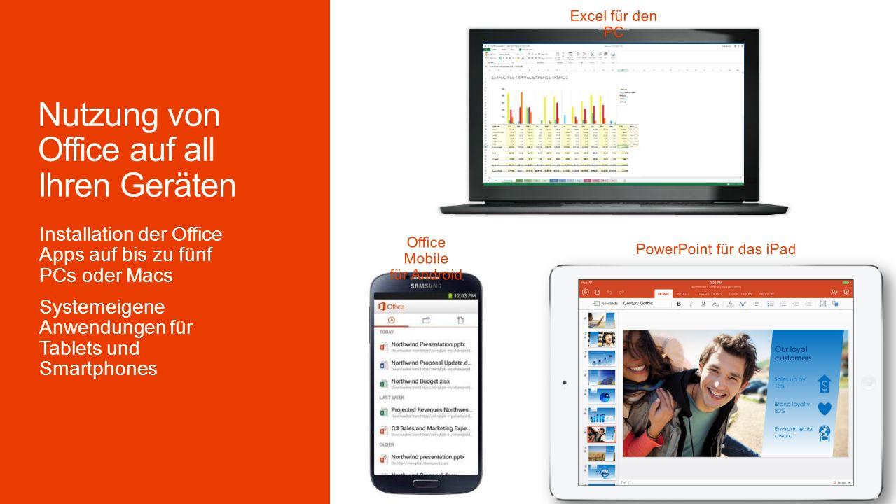 Installation der Office Apps auf bis zu fünf PCs oder Macs Systemeigene Anwendungen für Tablets und Smartphones Excel für den PC Office Mobile für Android PowerPoint für das iPad