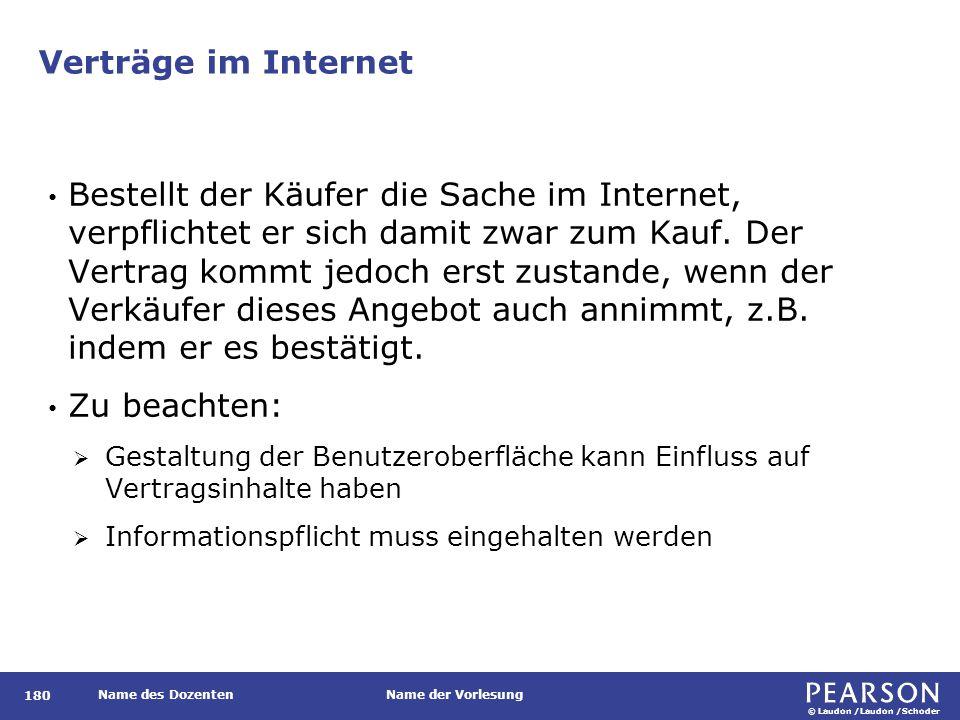 © Laudon /Laudon /Schoder Name des DozentenName der Vorlesung Verträge im Internet Bestellt der Käufer die Sache im Internet, verpflichtet er sich damit zwar zum Kauf.