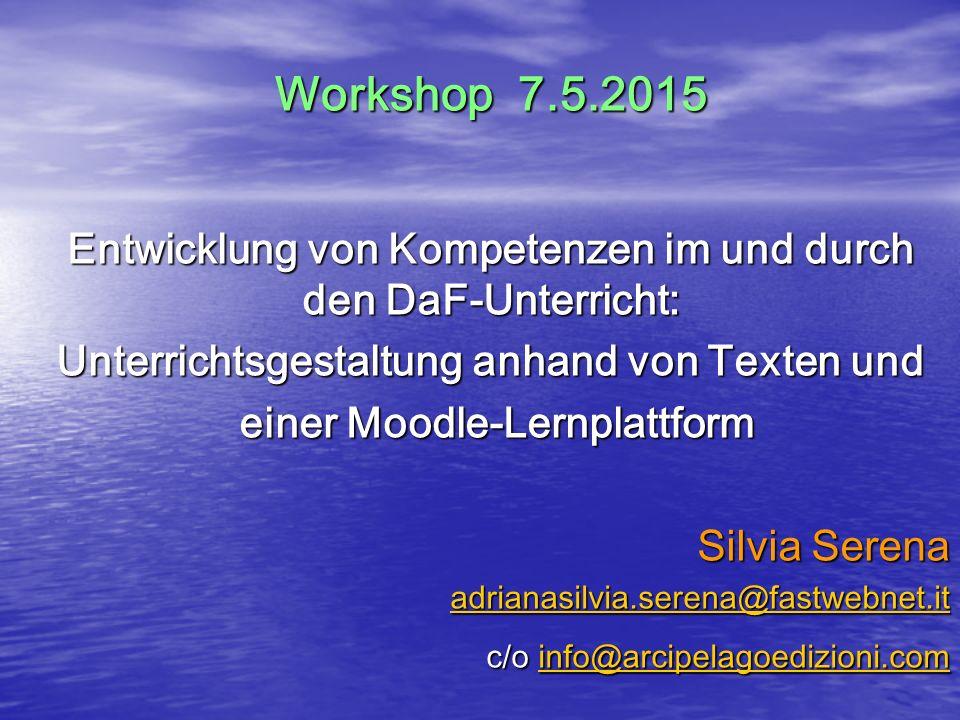 Entwicklung von Kompetenzen im und durch den DaF-Unterricht: Unterrichtsgestaltung anhand von Texten und einer Moodle-Lernplattform einer Moodle-Lernp