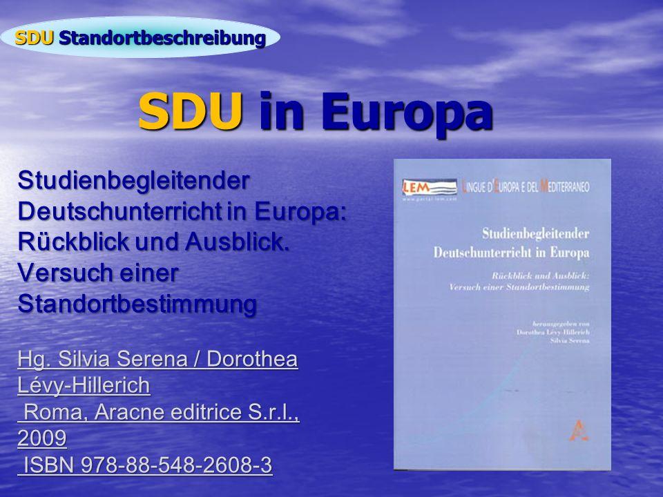 SDU Standortbeschreibung Studienbegleitender Deutschunterricht in Europa: Rückblick und Ausblick. Versuch einer Standortbestimmung Hg. Silvia Serena /