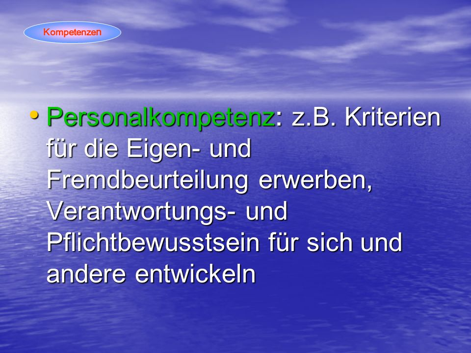 Personalkompetenz: z.B.