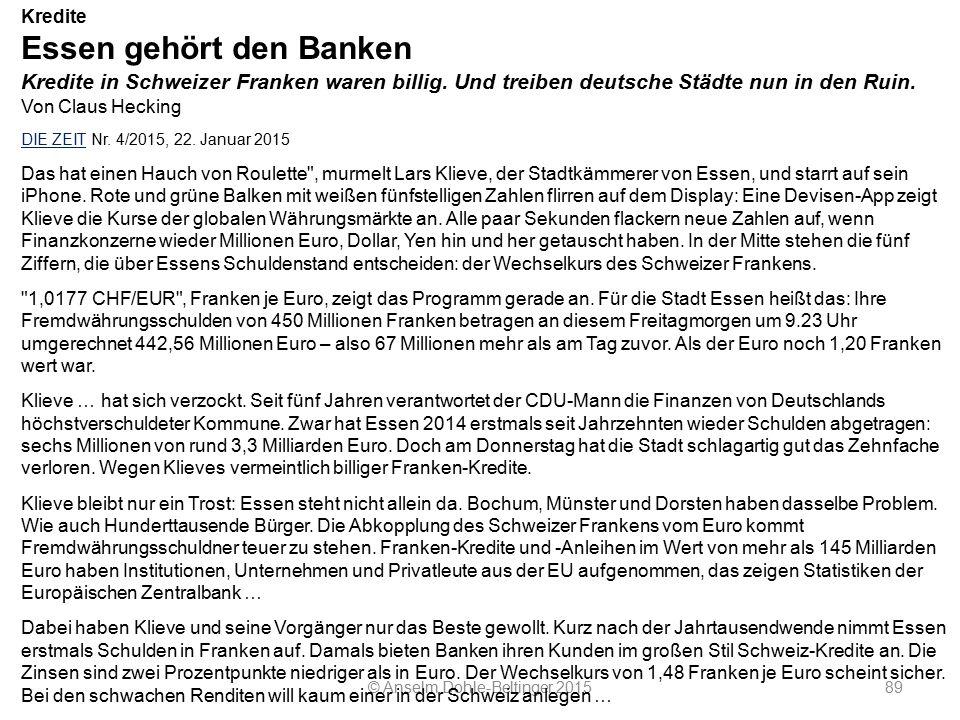 © Anselm Dohle-Beltinger 201589 Kredite Essen gehört den Banken Kredite in Schweizer Franken waren billig. Und treiben deutsche Städte nun in den Ruin
