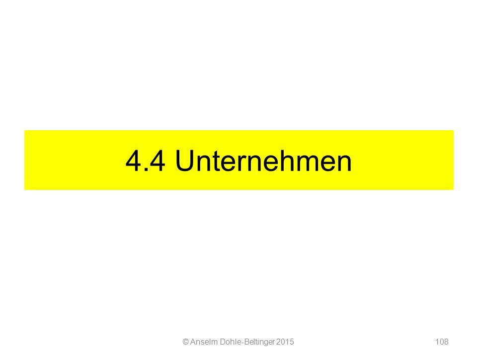 4.4 Unternehmen © Anselm Dohle-Beltinger 2015108