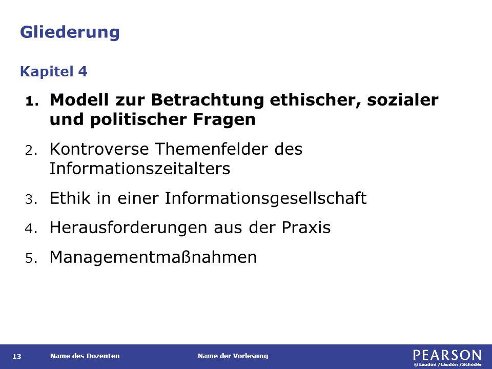 © Laudon /Laudon /Schoder Name des DozentenName der Vorlesung Gliederung 13 1.