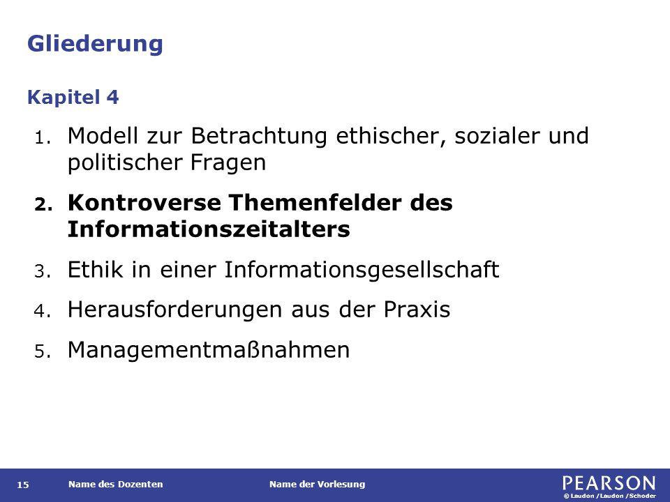© Laudon /Laudon /Schoder Name des DozentenName der Vorlesung Gliederung 15 1.