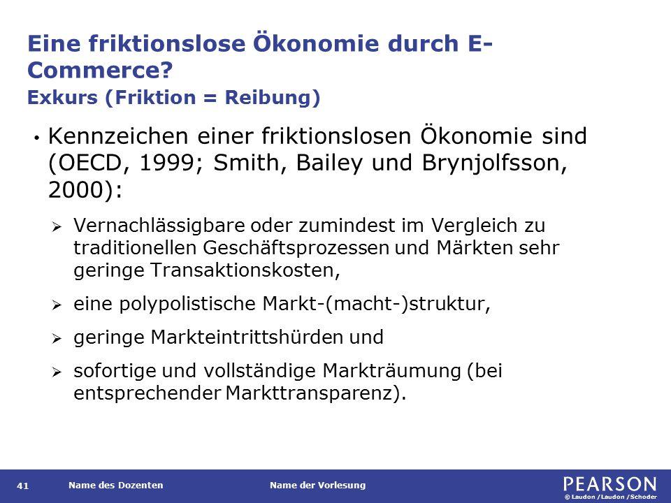 © Laudon /Laudon /Schoder Name des DozentenName der Vorlesung Eine friktionslose Ökonomie durch E- Commerce.