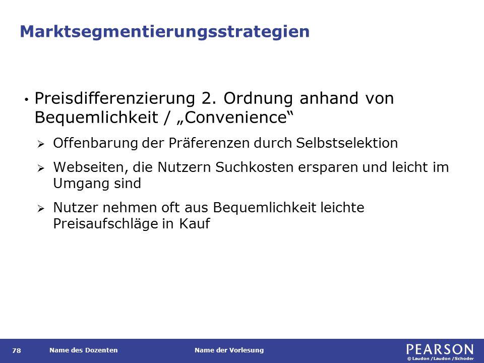 © Laudon /Laudon /Schoder Name des DozentenName der Vorlesung Marktsegmentierungsstrategien 78 Preisdifferenzierung 2.