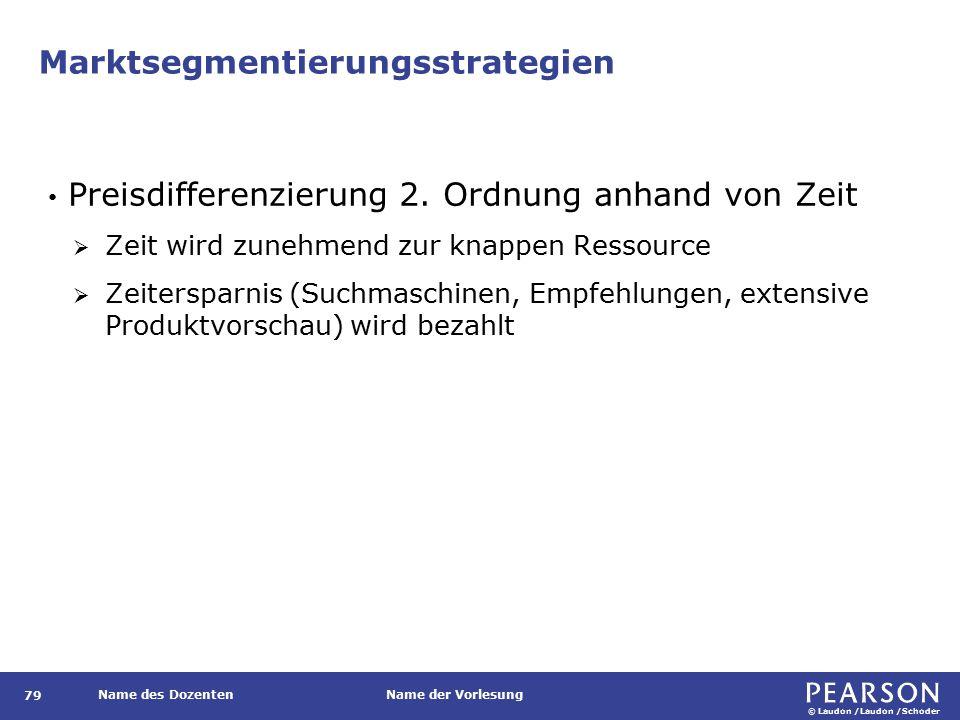 © Laudon /Laudon /Schoder Name des DozentenName der Vorlesung Marktsegmentierungsstrategien 79 Preisdifferenzierung 2.
