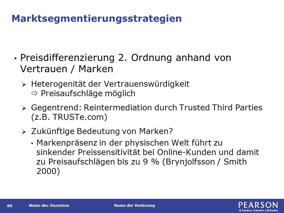 © Laudon /Laudon /Schoder Name des DozentenName der Vorlesung Marktsegmentierungsstrategien 80 Preisdifferenzierung 2.