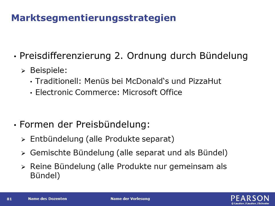 © Laudon /Laudon /Schoder Name des DozentenName der Vorlesung Marktsegmentierungsstrategien 81 Preisdifferenzierung 2.