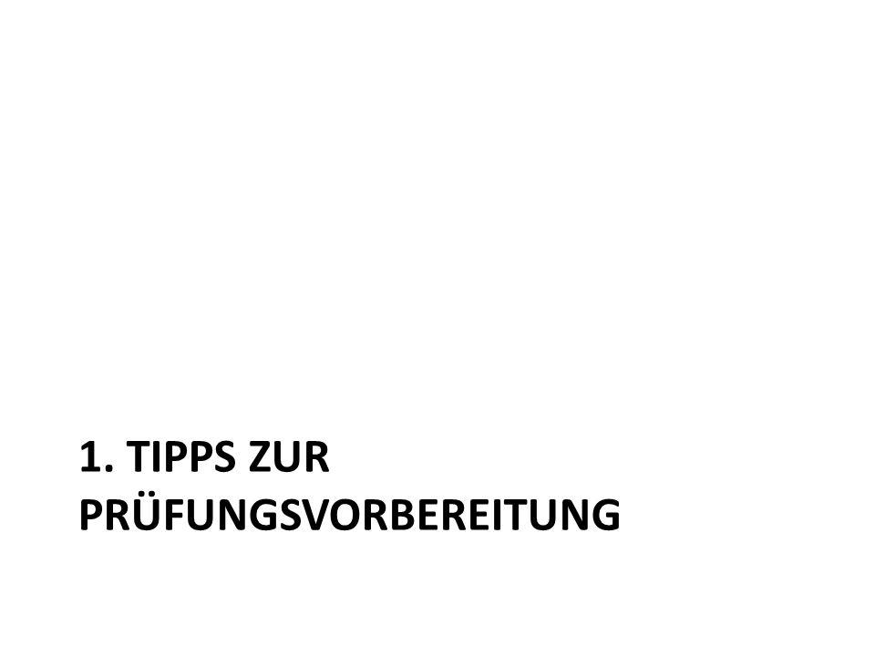 1. TIPPS ZUR PRÜFUNGSVORBEREITUNG