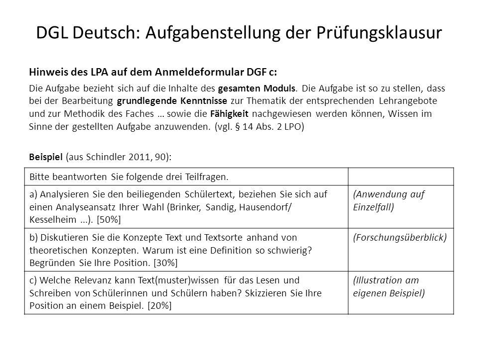 DGL Deutsch: Aufgabenstellung der Prüfungsklausur Hinweis des LPA auf dem Anmeldeformular DGF c: Die Aufgabe bezieht sich auf die Inhalte des gesamten Moduls.