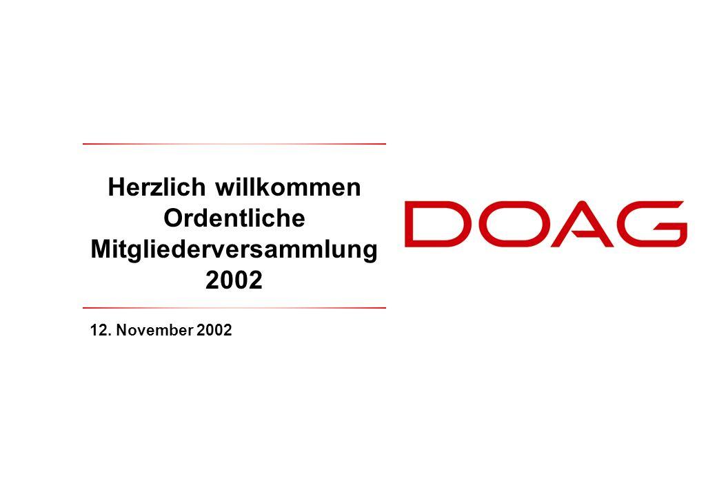 Herzlich willkommen Ordentliche Mitgliederversammlung 2002 12. November 2002
