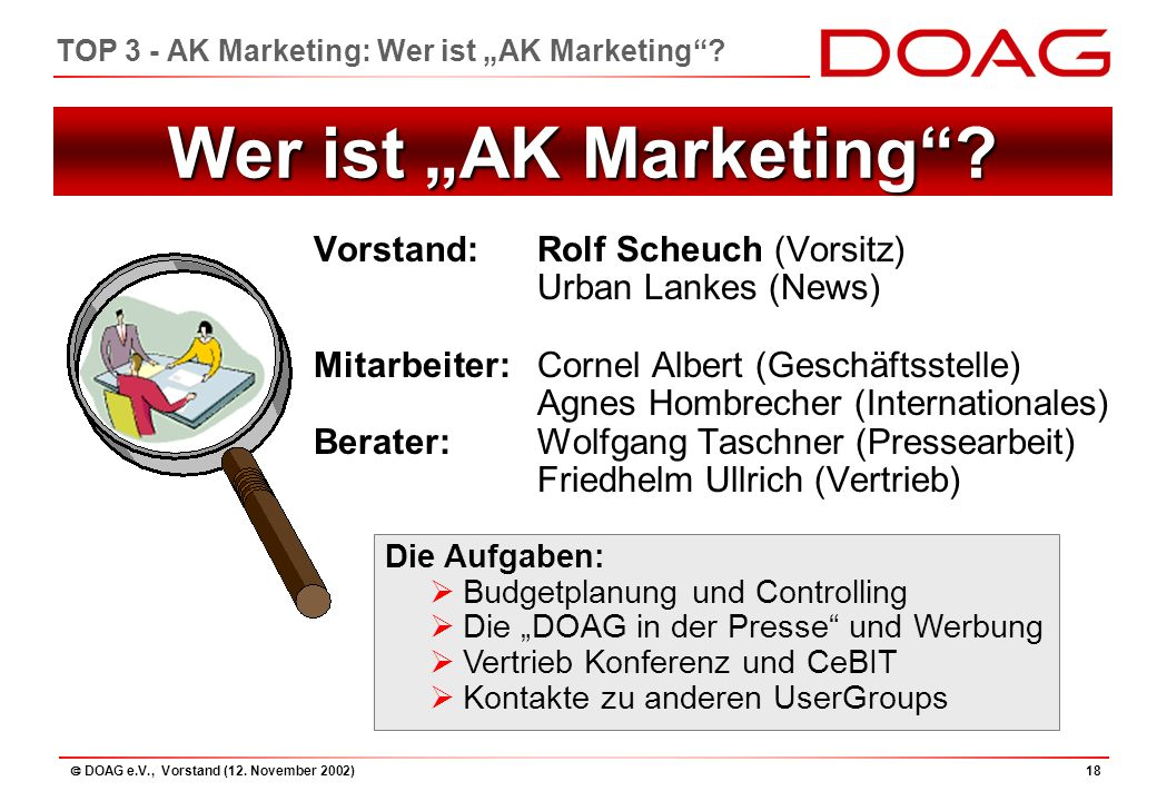 " DOAG e.V., Vorstand (12.November 2002)18 TOP 3 - AK Marketing: Wer ist ""AK Marketing ."