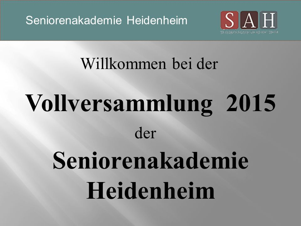 Vollversammlung 2015 Seniorenakademie Heidenheim 2012 der Willkommen bei der Seniorenakademie Heidenheim
