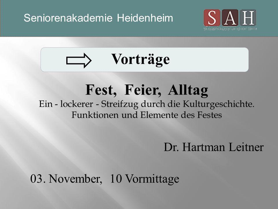Vorträge Fest, Feier, Alltag Ein - lockerer - Streifzug durch die Kulturgeschichte.