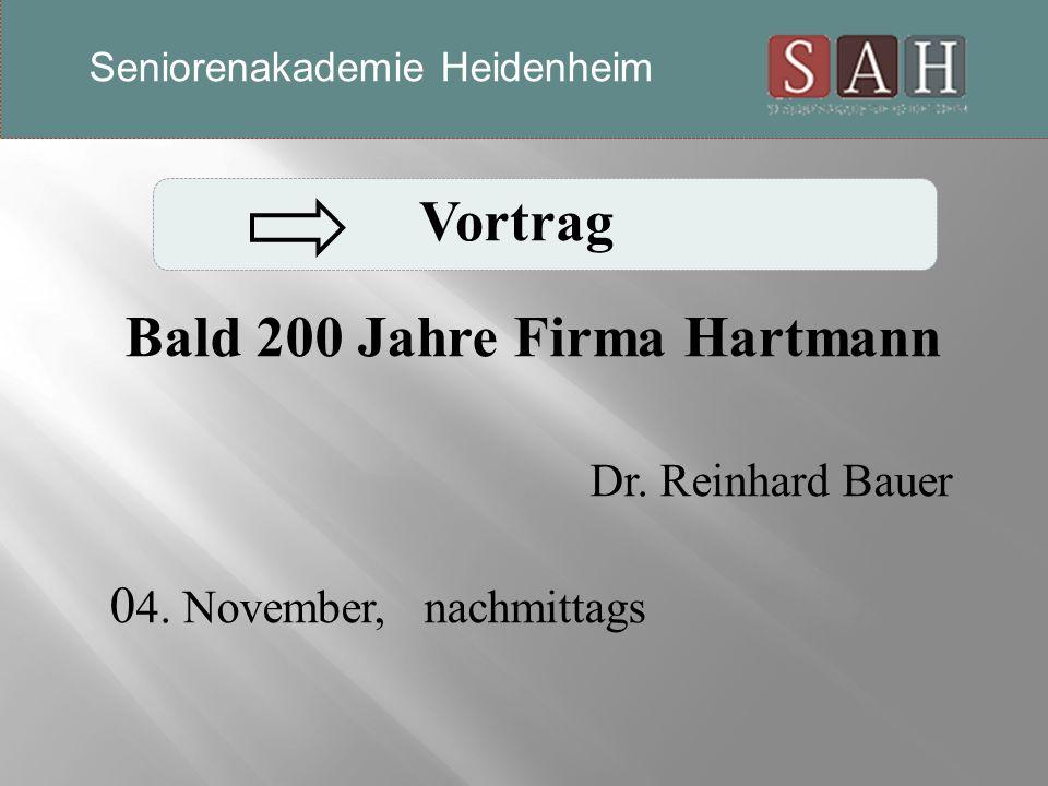 Vortrag Bald 200 Jahre Firma Hartmann Dr. Reinhard Bauer 0 4.