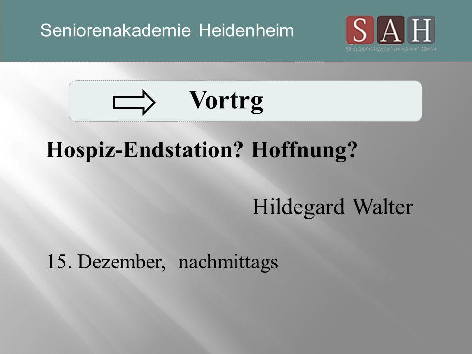 Vortrg Hospiz-Endstation. Hoffnung. Hildegard Walter 15.