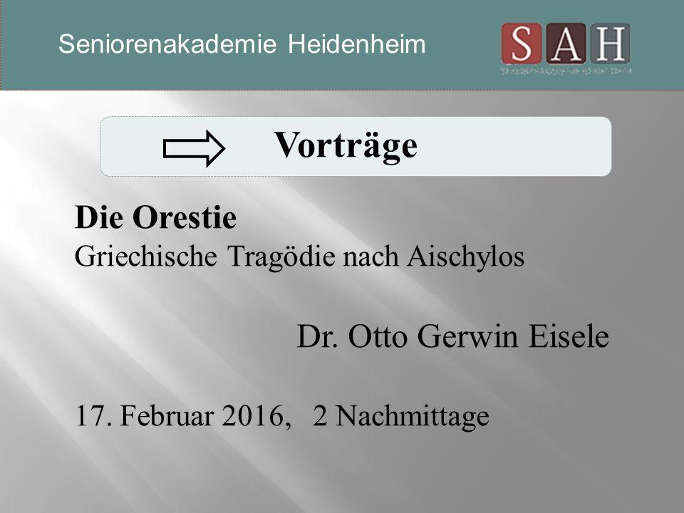 Vorträge Die Orestie Griechische Tragödie nach Aischylos Dr.