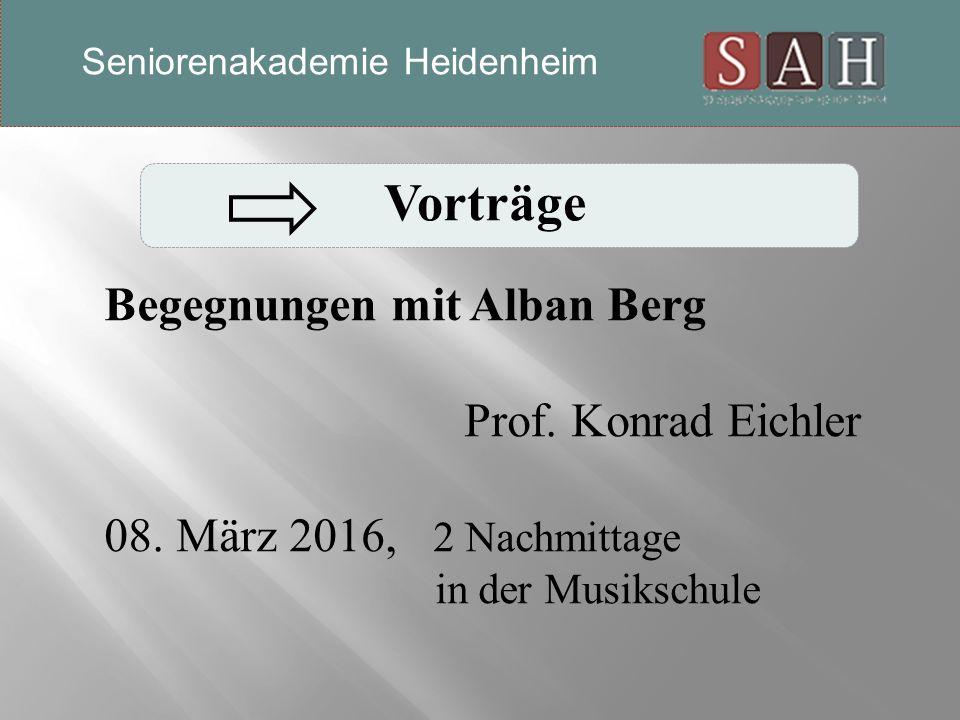 Vorträge Begegnungen mit Alban Berg Prof. Konrad Eichler 08.