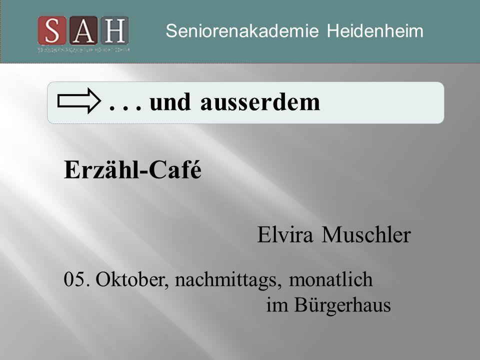 Seniorenakademie-Heidenheim... und ausserdem Erzähl-Café Elvira Muschler 05.