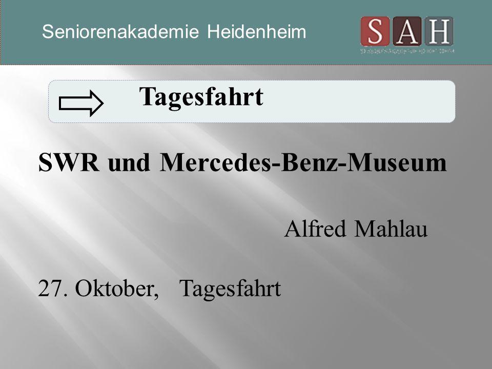 SWR und Mercedes-Benz-Museum Alfred Mahlau 27.