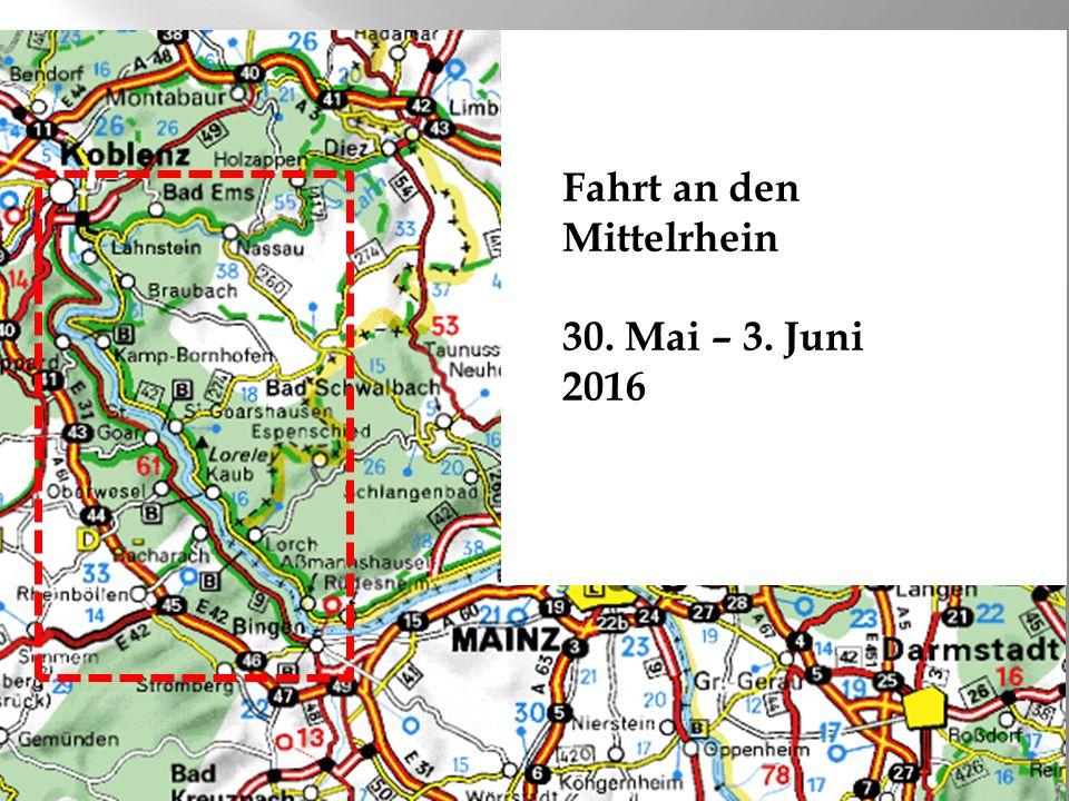 A330 Fahrt an den Mittelrhein 30. Mai – 3. Juni 2016
