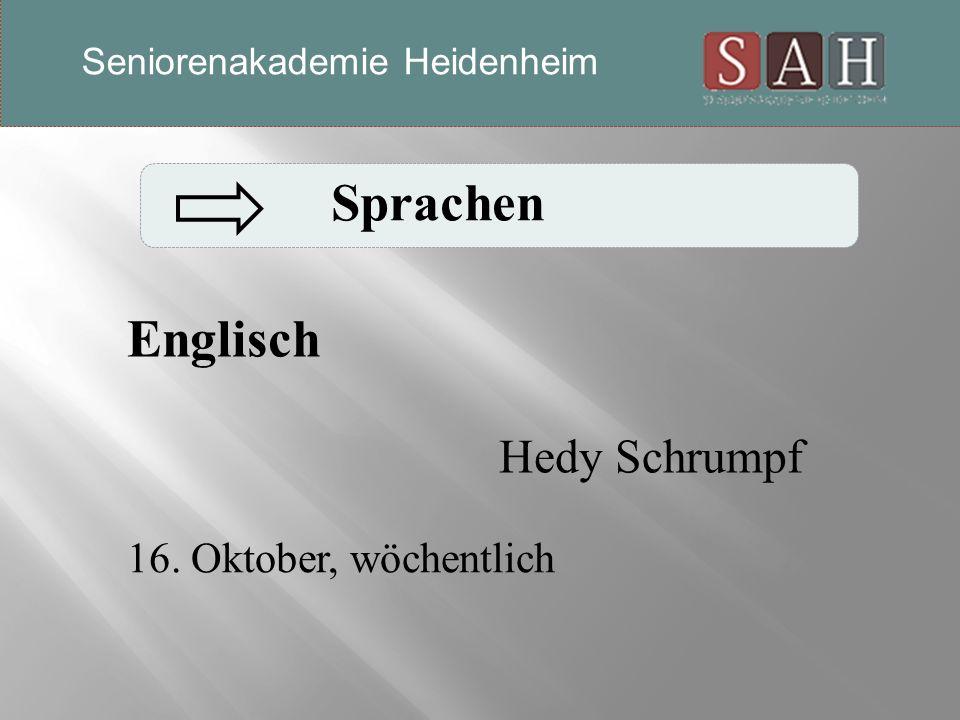 Sprachen Englisch Hedy Schrumpf 16. Oktober, wöchentlich Seniorenakademie Heidenheim