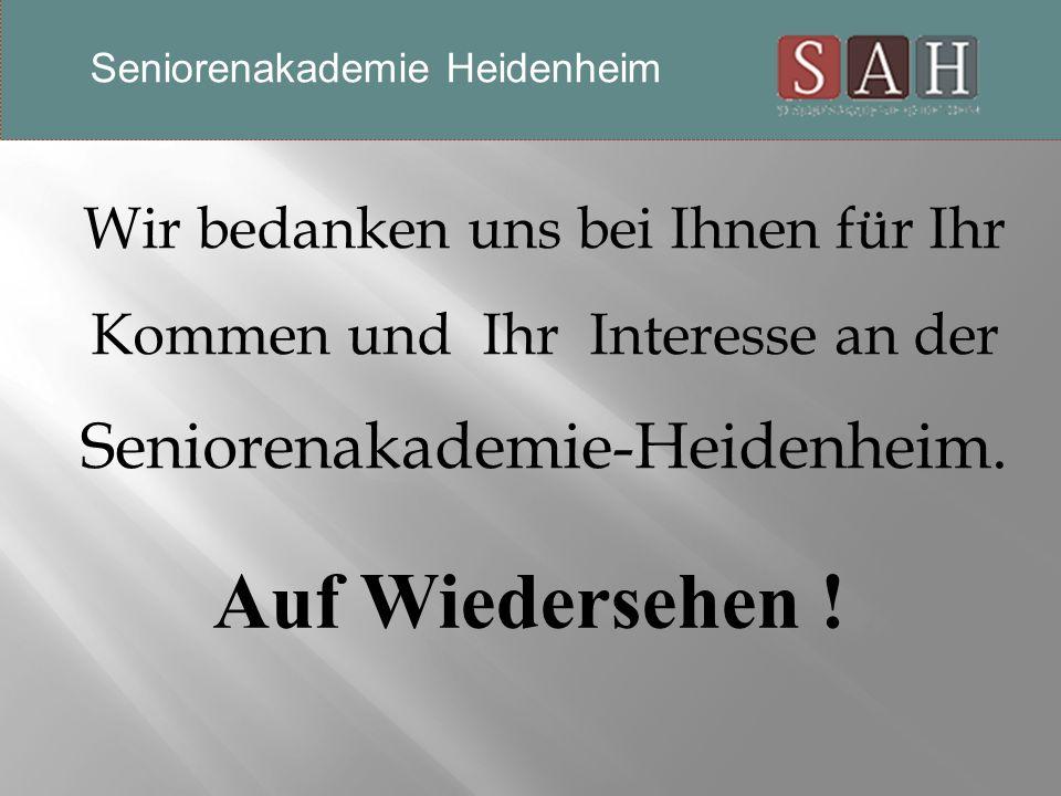 Wir bedanken uns bei Ihnen für Ihr Kommen und Ihr Interesse an der Seniorenakademie-Heidenheim.