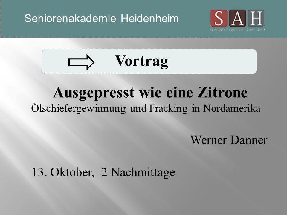 Vortrag Ausgepresst wie eine Zitrone Ölschiefergewinnung und Fracking in Nordamerika Werner Danner 13.