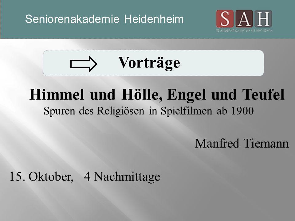 Vorträge Himmel und Hölle, Engel und Teufel Spuren des Religiösen in Spielfilmen ab 1900 Manfred Tiemann 15.