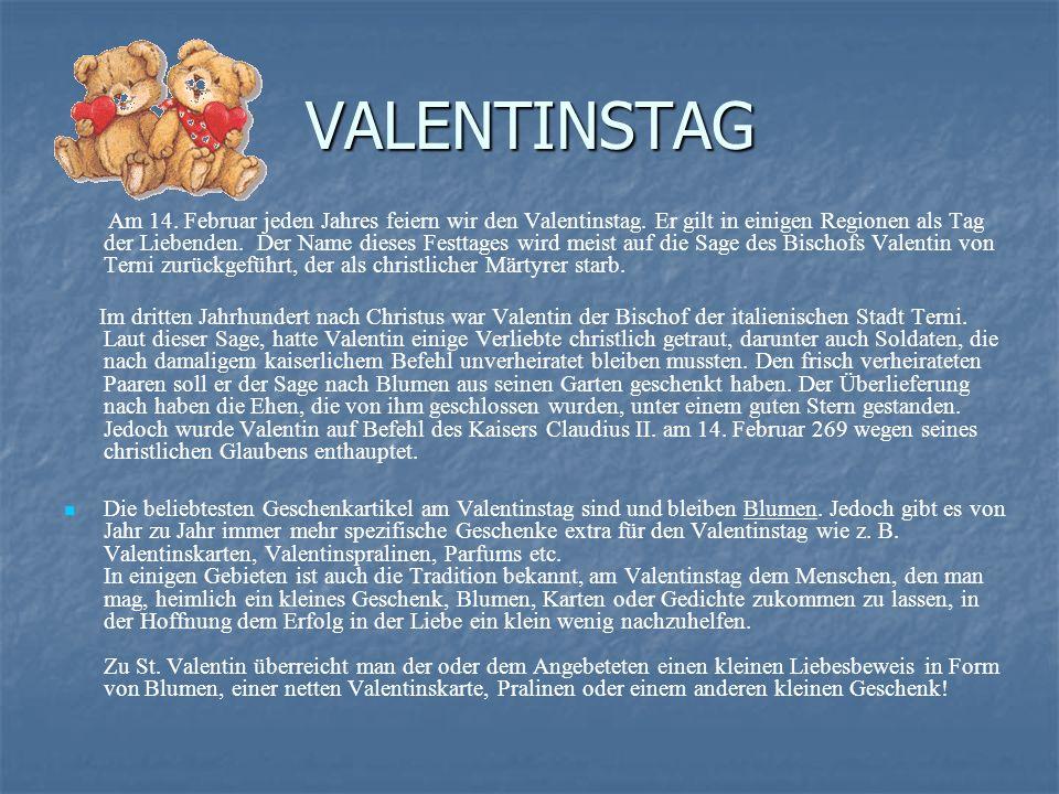 VALENTINSTAG Am 14.Februar jeden Jahres feiern wir den Valentinstag.
