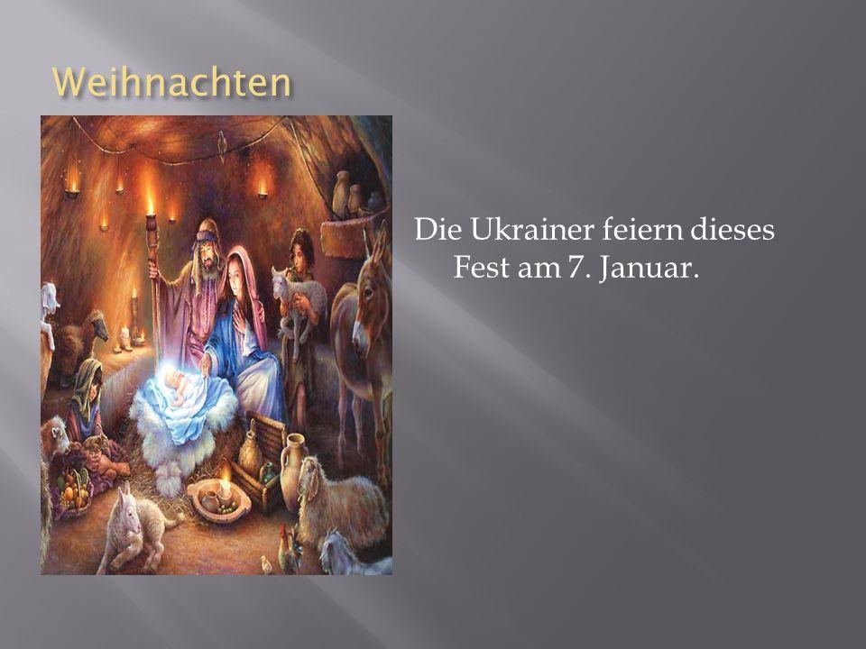 Weihnachten Weihnachten Die Ukrainer feiern dieses Fest am 7. Januar.