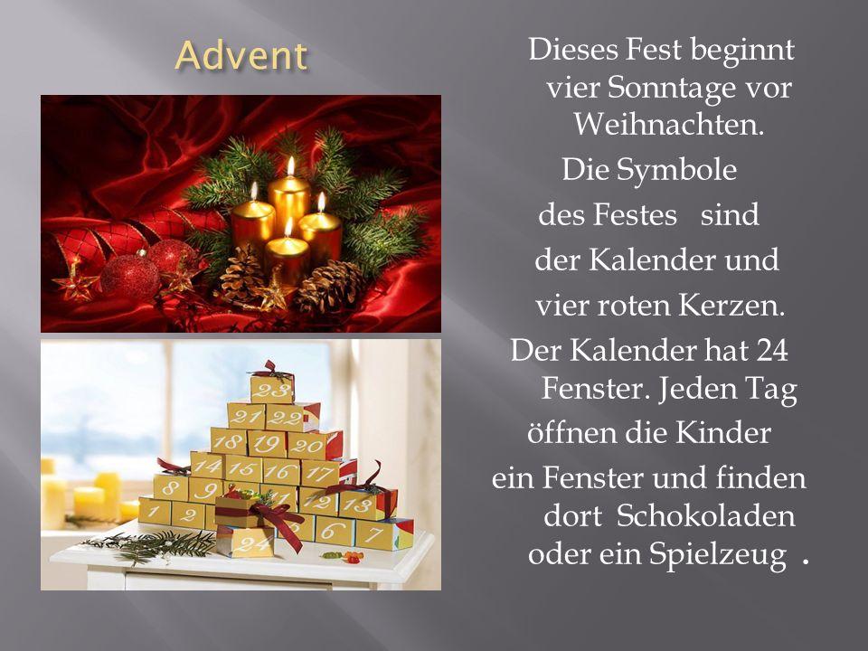 Advent Advent Dieses Fest beginnt vier Sonntage vor Weihnachten.