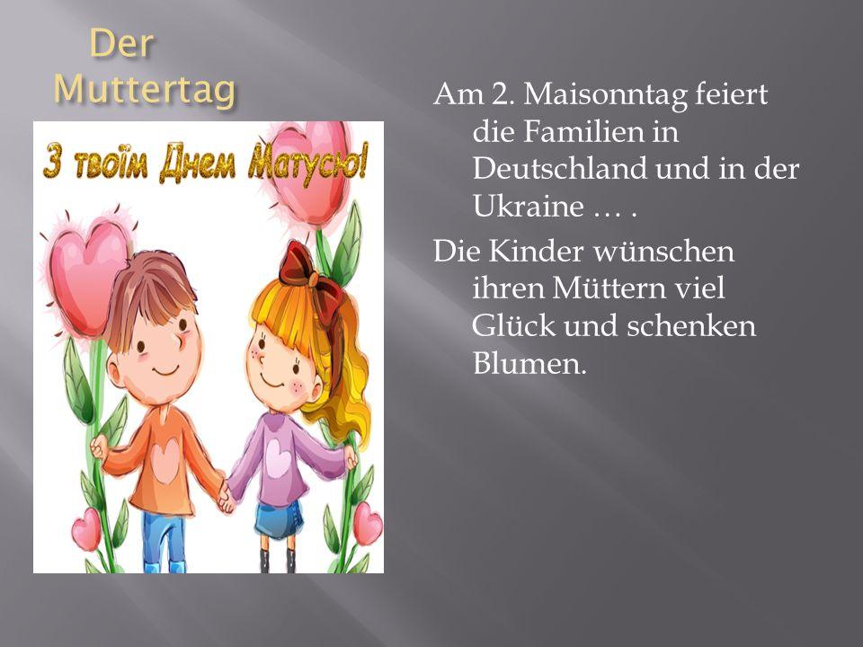 Der Muttertag Der Muttertag Am 2.