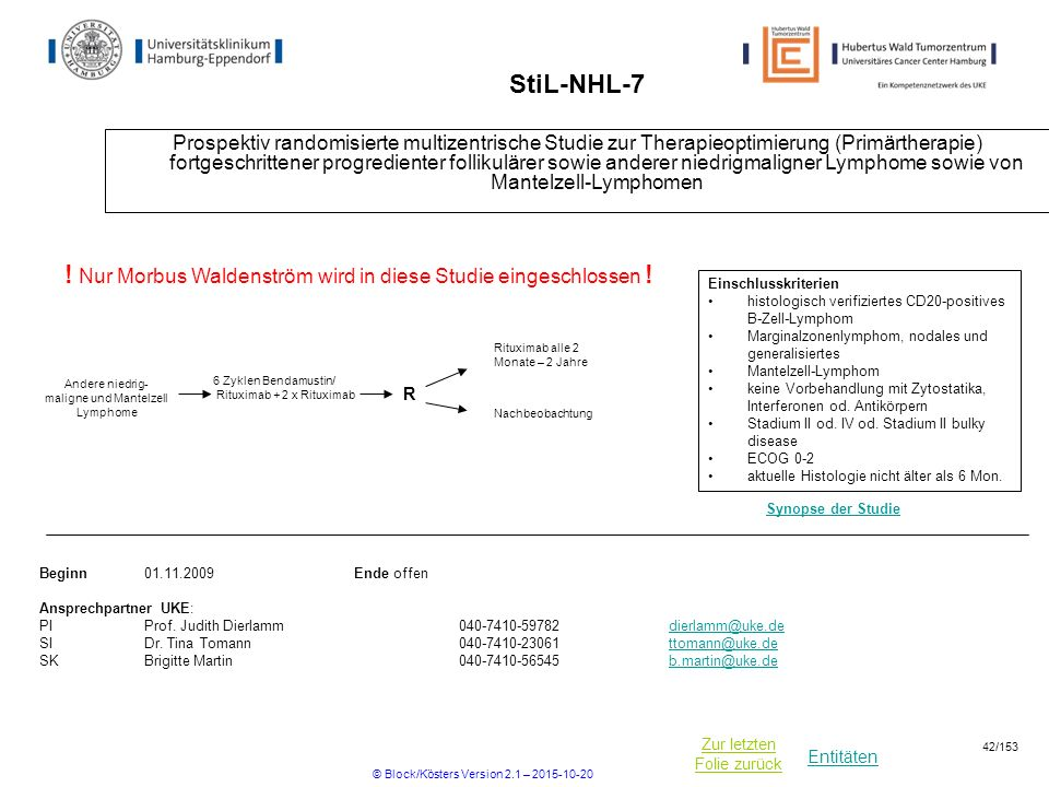 Entitäten Zur letzten Folie zurück StiL-NHL-7 Prospektiv randomisierte multizentrische Studie zur Therapieoptimierung (Primärtherapie) fortgeschritten