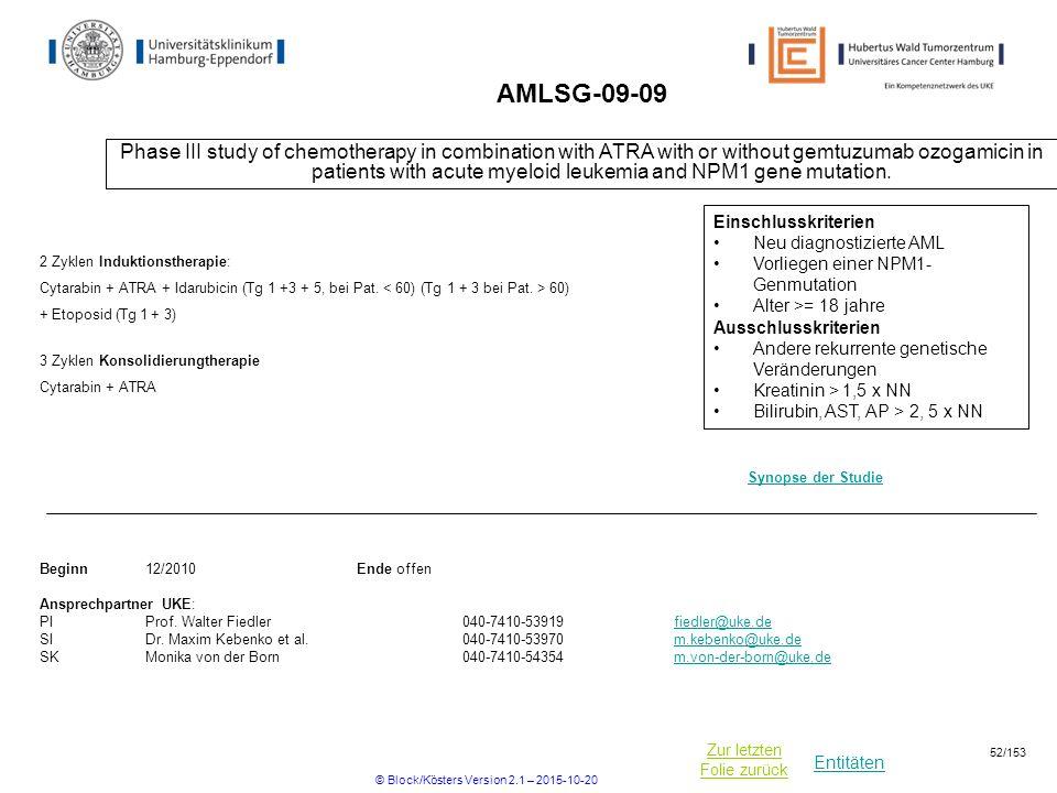 Entitäten Zur letzten Folie zurück AMLSG-09-09 Phase III study of chemotherapy in combination with ATRA with or without gemtuzumab ozogamicin in patie