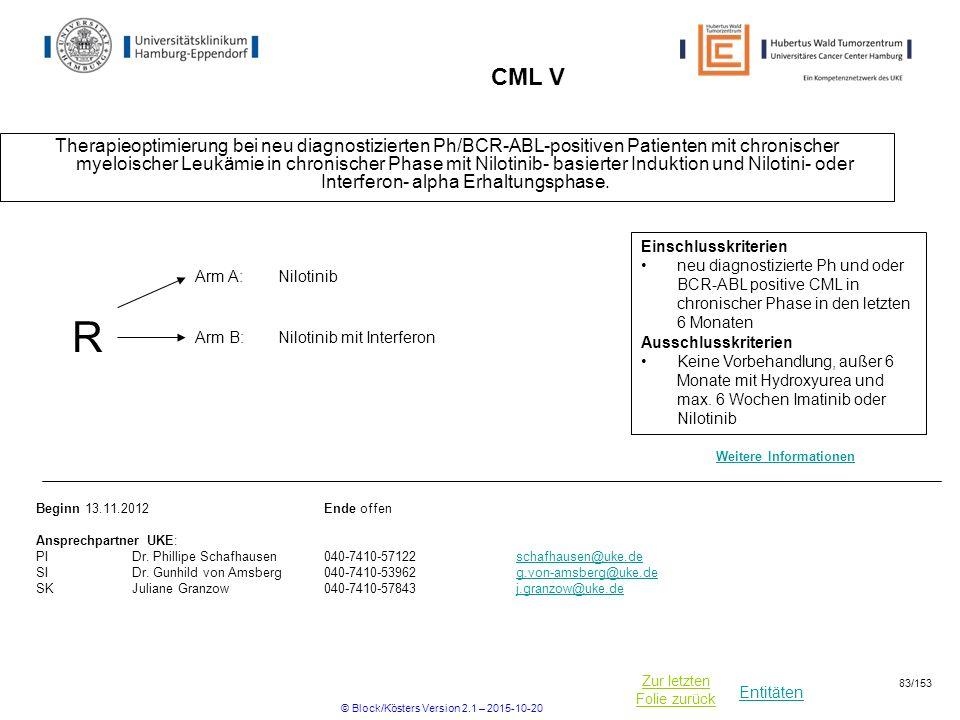 Entitäten Zur letzten Folie zurück CML V Therapieoptimierung bei neu diagnostizierten Ph/BCR-ABL-positiven Patienten mit chronischer myeloischer Leukä
