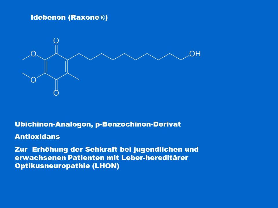 Idebenon (Raxone  ) Ubichinon-Analogon, p-Benzochinon-Derivat Antioxidans Zur Erhöhung der Sehkraft bei jugendlichen und erwachsenen Patienten mit Le