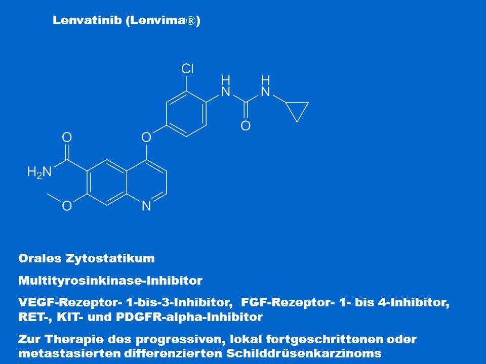 Lenvatinib (Lenvima  ) Orales Zytostatikum Multityrosinkinase-Inhibitor VEGF-Rezeptor- 1-bis-3-Inhibitor, FGF-Rezeptor- 1- bis 4-Inhibitor, RET-, KIT