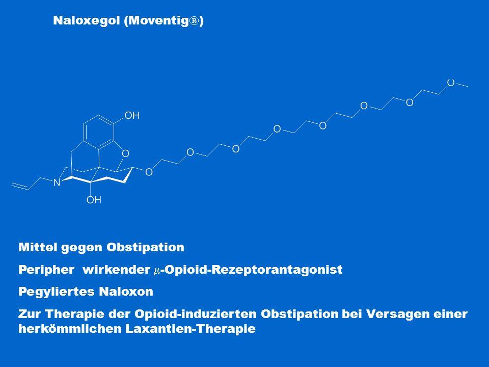 Naloxegol (Moventig  ) Mittel gegen Obstipation Peripher wirkender  -Opioid-Rezeptorantagonist Pegyliertes Naloxon Zur Therapie der Opioid-induziert