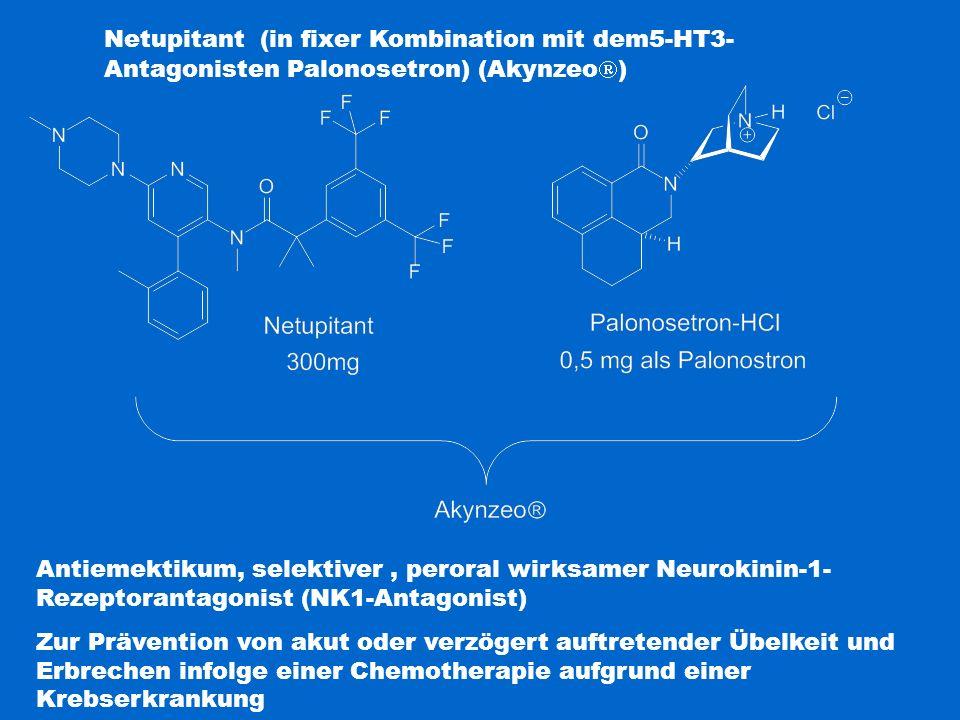 Netupitant (in fixer Kombination mit dem5-HT3- Antagonisten Palonosetron) (Akynzeo  ) Antiemektikum, selektiver, peroral wirksamer Neurokinin-1- Reze