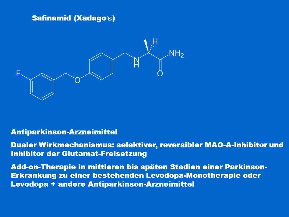 Safinamid (Xadago  ) Antiparkinson-Arzneimittel Dualer Wirkmechanismus: selektiver, reversibler MAO-A-Inhibitor und Inhibitor der Glutamat-Freisetzun