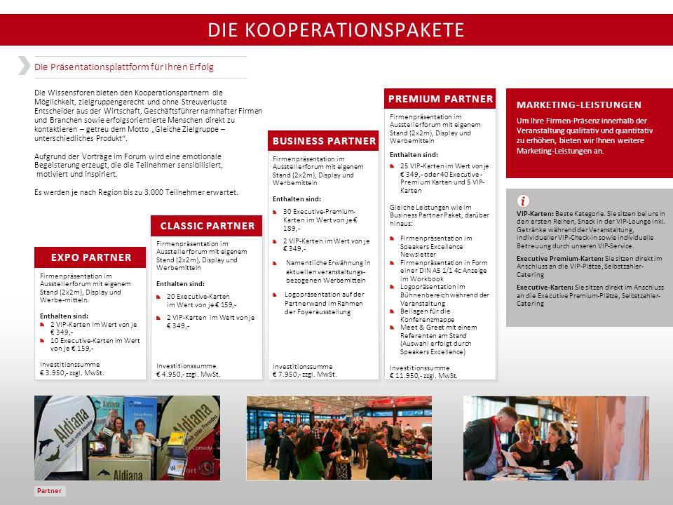 DIE KOOPERATIONSPAKETE Die Wissensforen bieten den Kooperationspartnern die Möglichkeit, zielgruppengerecht und ohne Streuverluste Entscheider aus der