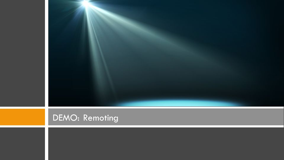 DEMO: Remoting