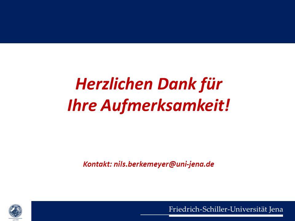 Herzlichen Dank für Ihre Aufmerksamkeit! Kontakt: nils.berkemeyer@uni-jena.de