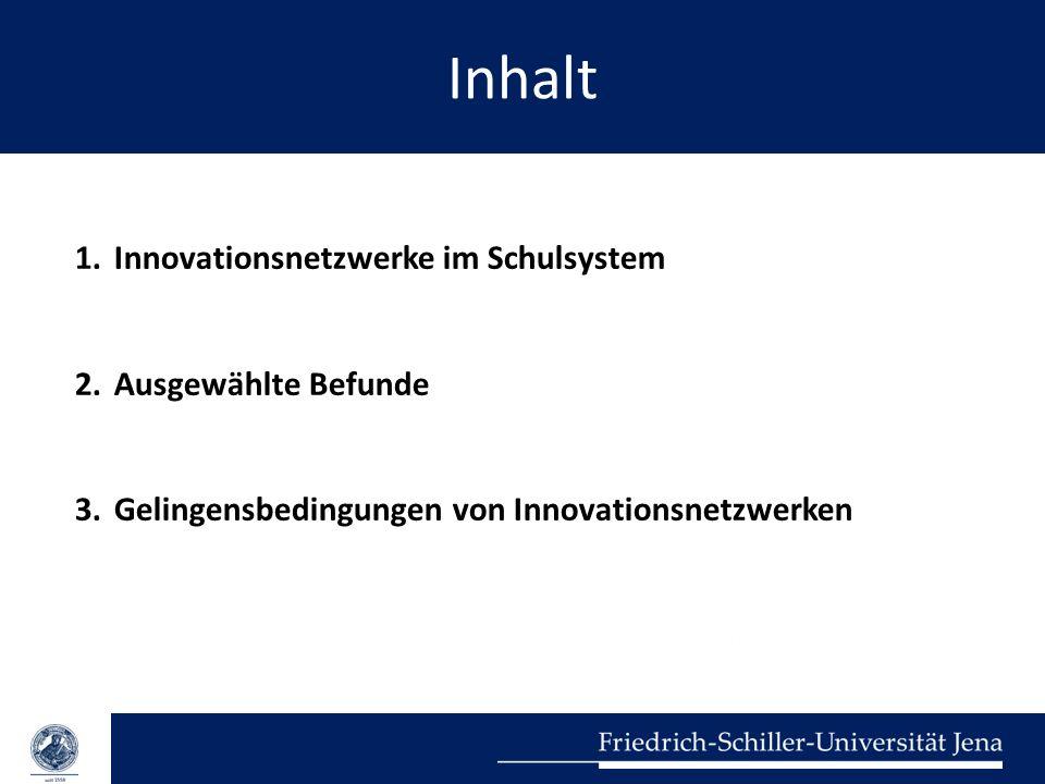 Inhalt 1.Innovationsnetzwerke im Schulsystem 2.Ausgewählte Befunde 3.Gelingensbedingungen von Innovationsnetzwerken