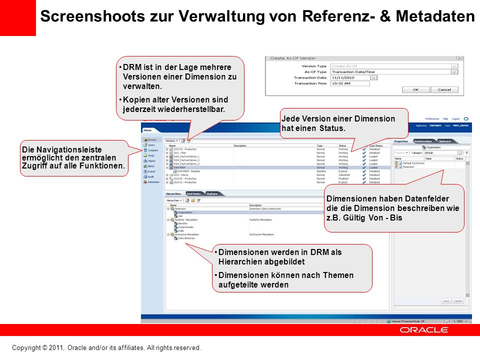Copyright © 2011, Oracle and/or its affiliates. All rights reserved. Screenshoots zur Verwaltung von Referenz- & Metadaten Die Navigationsleiste ermög