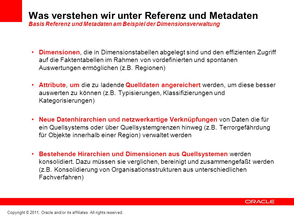 Copyright © 2011, Oracle and/or its affiliates. All rights reserved. Was verstehen wir unter Referenz und Metadaten Basis Referenz und Metadaten am Be
