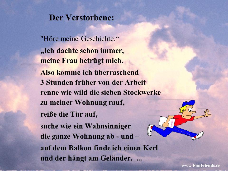 www.FunFriends.de Es klopft an der Himmelstür Petrus sagt : NUR NOCH AUßERGEWÖHNLICHE FÄLLE!